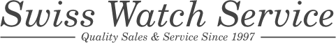 Swiss Watch Service - Quality Sales and Service Since 1997